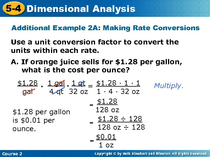 5 -4 Dimensional Analysis Additional Example 2 A: Making Rate Conversions Use a unit