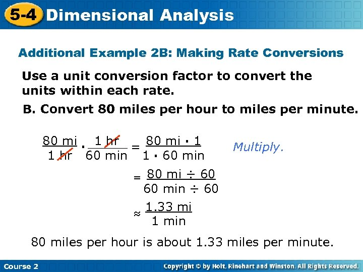 5 -4 Dimensional Analysis Insert Lesson Title Here Additional Example 2 B: Making Rate