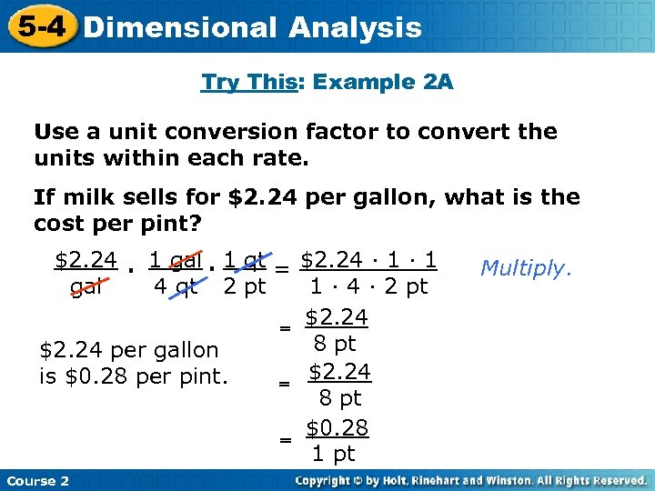 5 -4 Dimensional Analysis Try This: Example 2 A Use a unit conversion factor