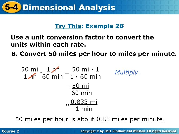 5 -4 Dimensional Analysis Insert Lesson Title Here Try This: Example 2 B Use