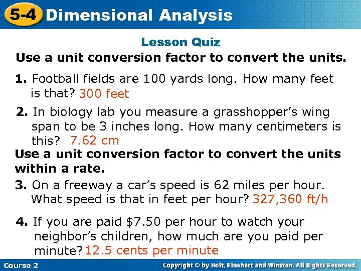 5 -4 Dimensional Analysis Insert Lesson Title Here Lesson Quiz Use a unit conversion