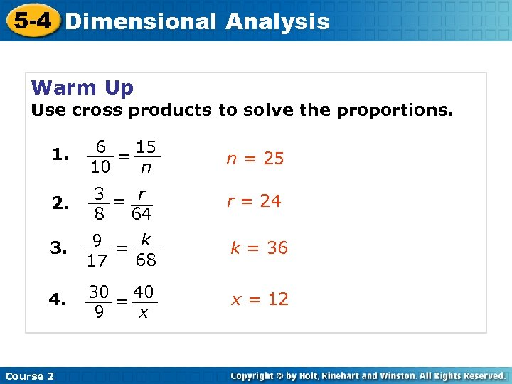 5 -4 Dimensional Analysis Warm Up Use cross products to solve the proportions. 1.
