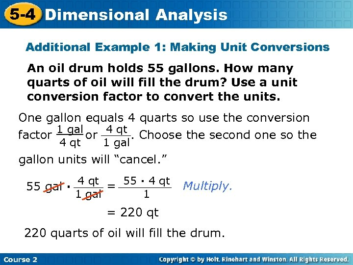5 -4 Dimensional Analysis Additional Example 1: Making Unit Conversions An oil drum holds