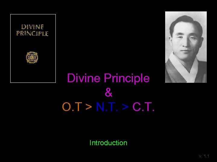 Divine Principle & O. T > N. T. > C. T. Introduction v. 1.