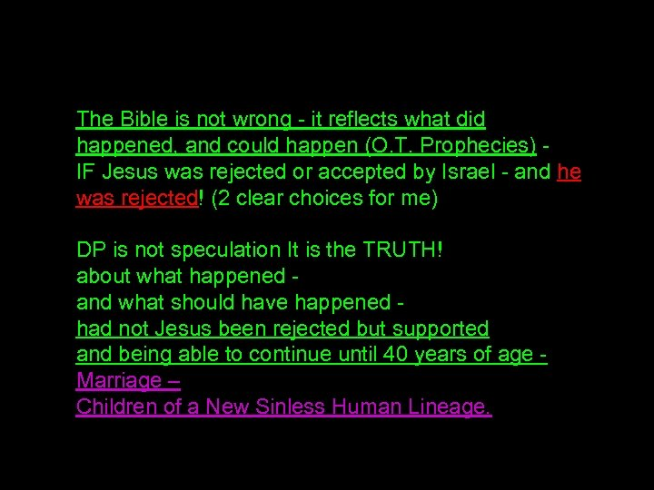 The Bible is not wrong - it reflects what did happened, and could happen