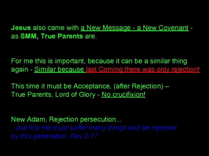 Jesus also came with a New Message - a New Covenant - as SMM,