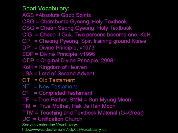 Short Vocabulary: AGS =Absolute Good Spirits CBG = Chambumo Gyeong, Holy Textbook CSG =