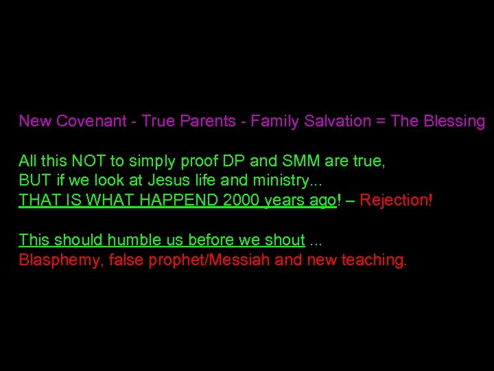 New Covenant - True Parents - Family Salvation = The Blessing All this NOT