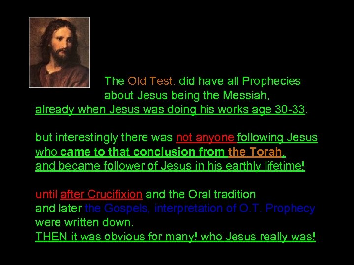 The Old Test. did have all Prophecies about Jesus being the Messiah, already