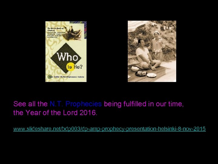 See all the N. T. Prophecies being fulfilled in our time, the Year of