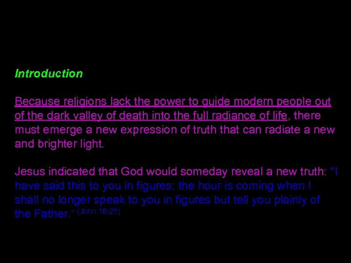 Introduction Because religions lack the power to guide modern people out of the dark