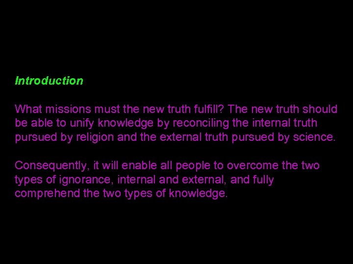 Introduction What missions must the new truth fulfill? The new truth should be able