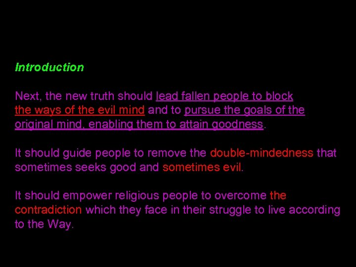 Introduction Next, the new truth should lead fallen people to block the ways of