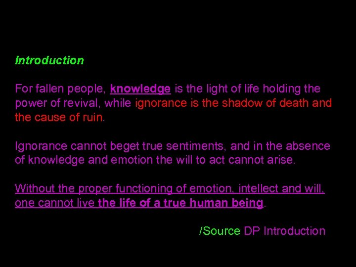 Introduction For fallen people, knowledge is the light of life holding the power of