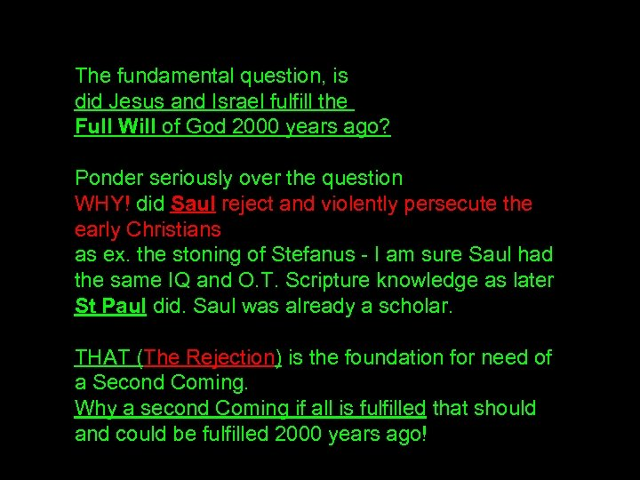 The fundamental question, is did Jesus and Israel fulfill the Full Will of God