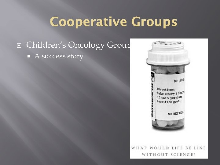 Cooperative Groups Children's Oncology Group A success story