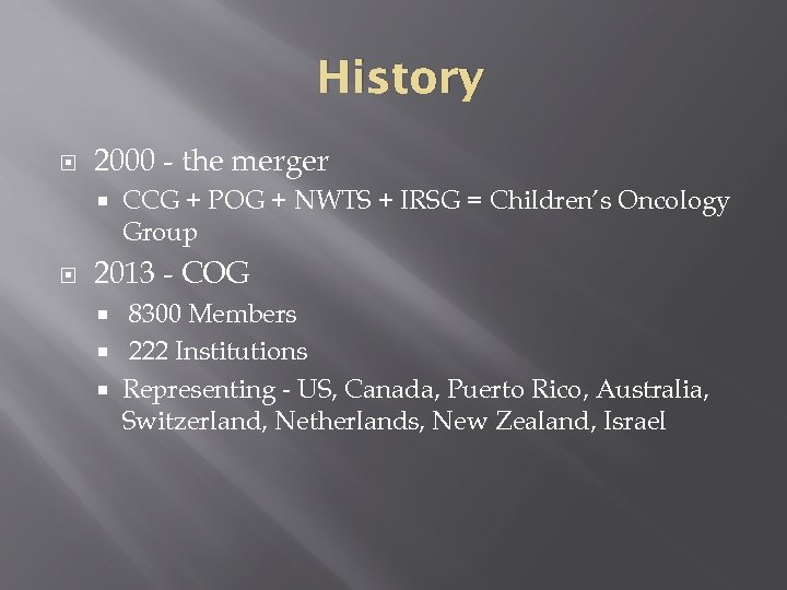 History 2000 - the merger CCG + POG + NWTS + IRSG = Children's