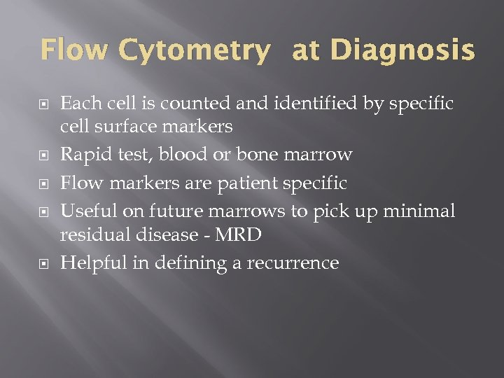 Flow Cytometry at Diagnosis Each cell is counted and identified by specific cell surface