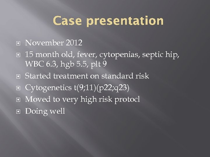Case presentation November 2012 15 month old, fever, cytopenias, septic hip, WBC 6. 3,