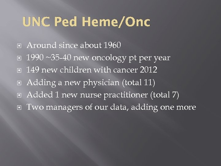 UNC Ped Heme/Onc Around since about 1960 1990 ~35 -40 new oncology pt per