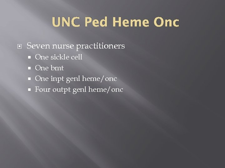 UNC Ped Heme Onc Seven nurse practitioners One sickle cell One bmt One inpt