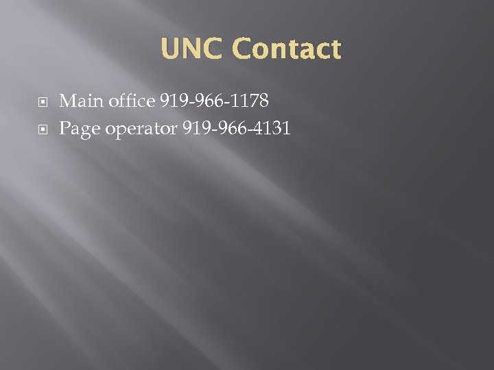 UNC Contact Main office 919 -966 -1178 Page operator 919 -966 -4131