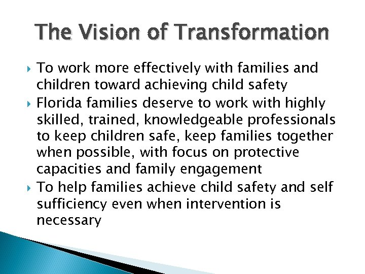 The Vision of Transformation To work more effectively with families and children toward achieving
