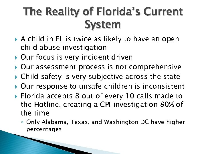 The Reality of Florida's Current System A child in FL is twice as likely