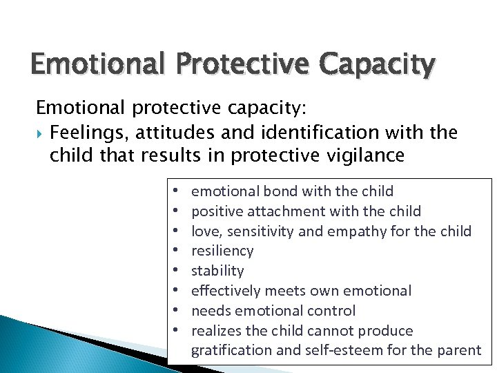 Emotional Protective Capacity Emotional protective capacity: Feelings, attitudes and identification with the child that