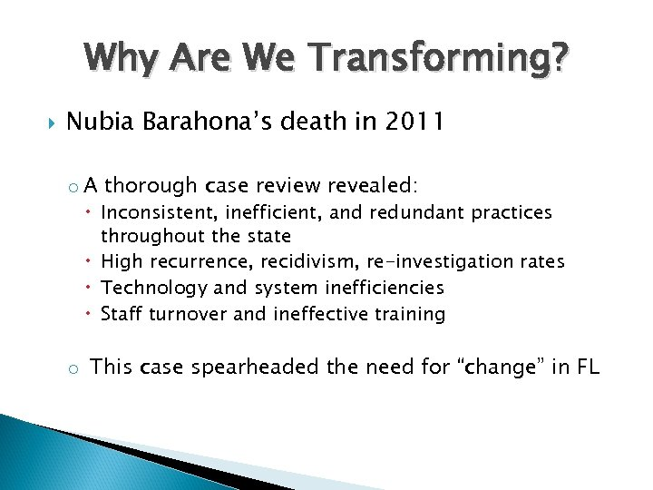 Why Are We Transforming? Nubia Barahona's death in 2011 o A thorough case review