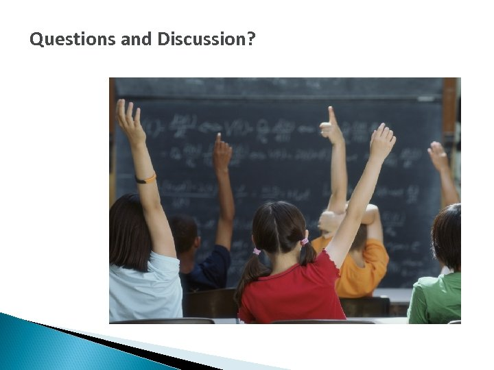 Questions and Discussion?
