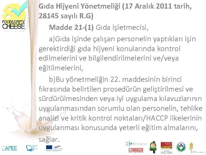 Gıda Hijyeni Yönetmeliği (17 Aralık 2011 tarih, 28145 sayılı R. G) Madde 21 -(1)