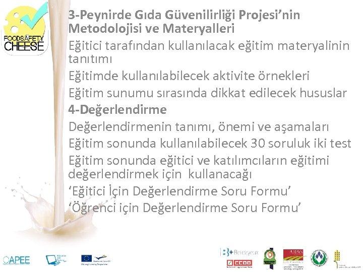3 -Peynirde Gıda Güvenilirliği Projesi'nin Metodolojisi ve Materyalleri Eğitici tarafından kullanılacak eğitim materyalinin tanıtımı
