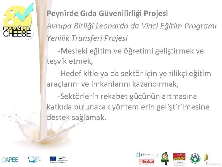 Peynirde Gıda Güvenilirliği Projesi Avrupa Birliği Leonardo da Vinci Eğitim Programı Yenilik Transferi Projesi