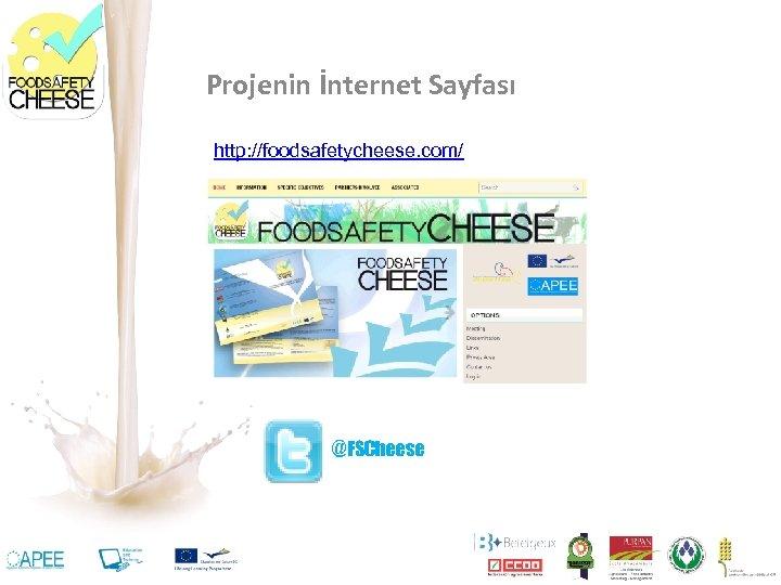 Projenin İnternet Sayfası http: //foodsafetycheese. com/ @FSCheese