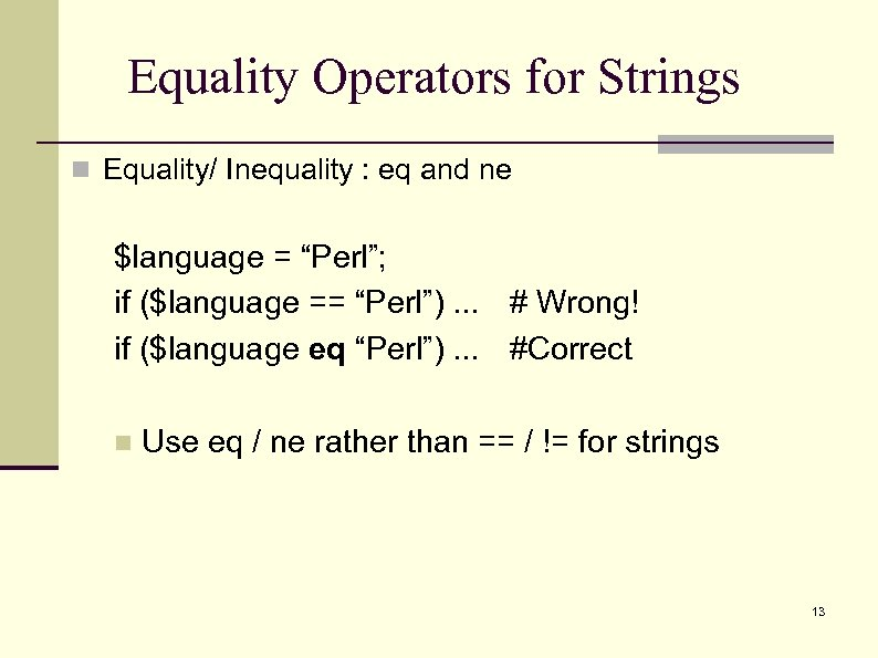 """Equality Operators for Strings n Equality/ Inequality : eq and ne $language = """"Perl"""";"""