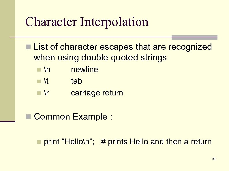 Character Interpolation n List of character escapes that are recognized when using double quoted