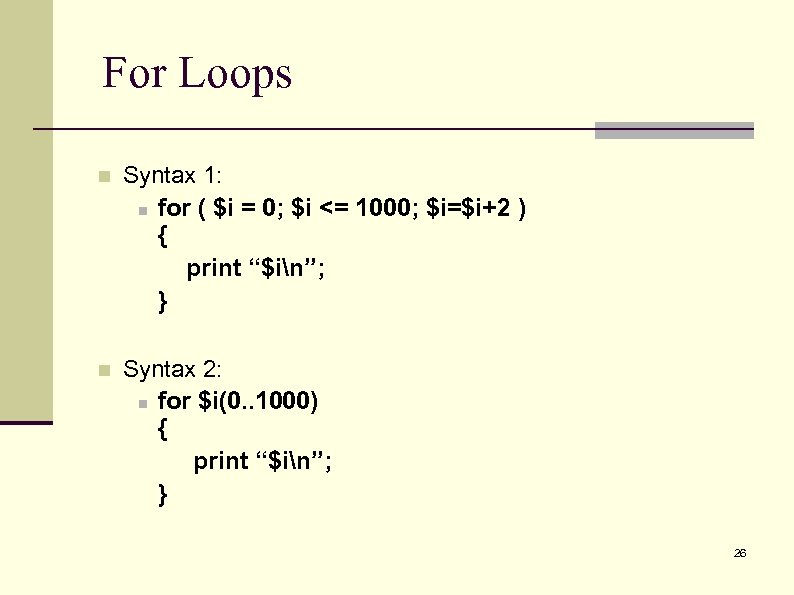 For Loops n Syntax 1: n for ( $i = 0; $i <= 1000;