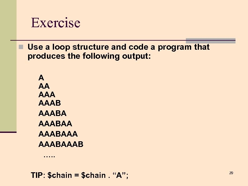 Exercise n Use a loop structure and code a program that produces the following