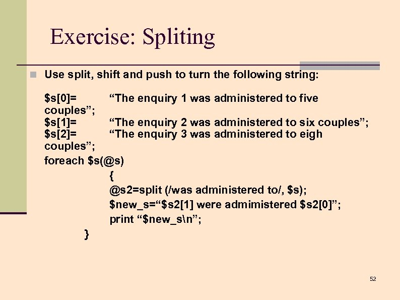 Exercise: Spliting n Use split, shift and push to turn the following string: $s[0]=