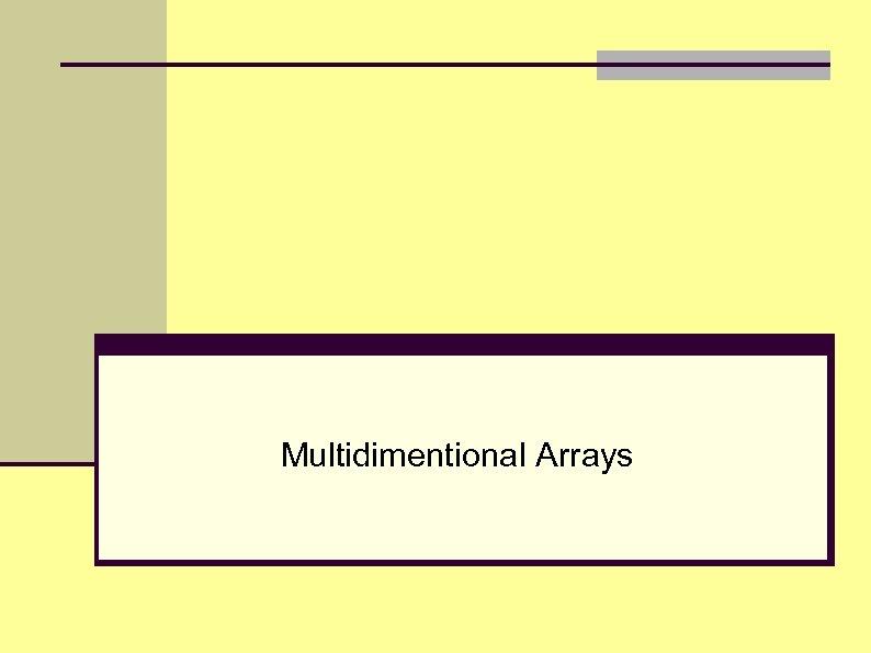 Multidimentional Arrays