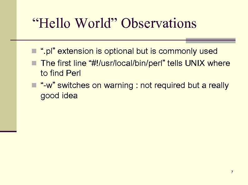 """""""Hello World"""" Observations n """". pl"""" extension is optional but is commonly used n"""