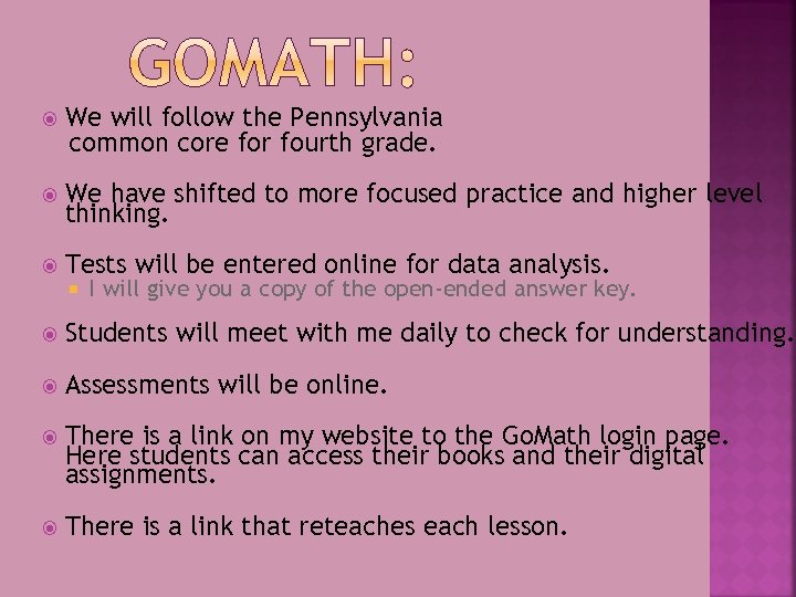 We will follow the Pennsylvania common core for fourth grade. We have shifted
