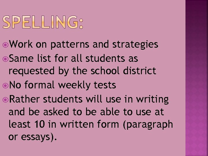 Work on patterns and strategies Same list for all students as requested by