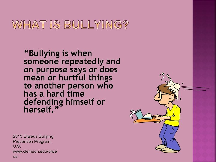 """""""Bullying is when someone repeatedly and on purpose says or does mean or hurtful"""