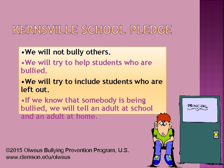 • We will not bully others. • We will try to help students