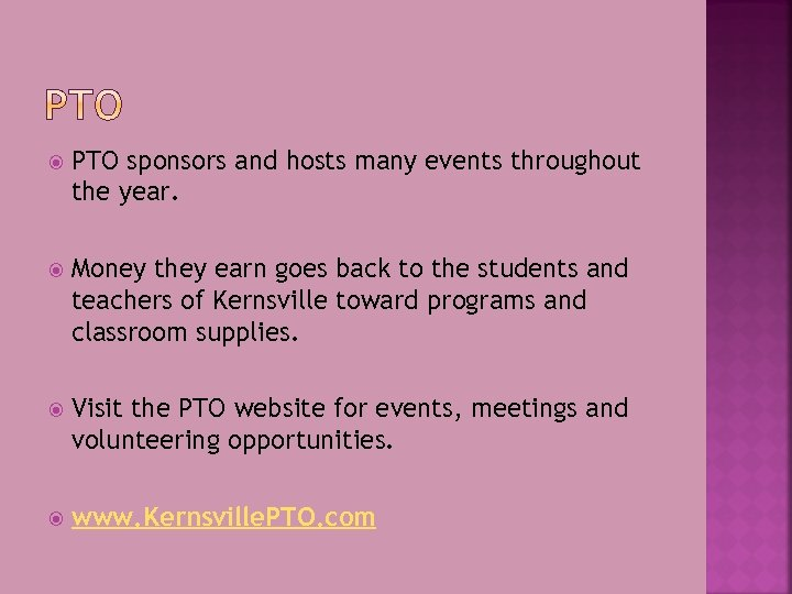 PTO sponsors and hosts many events throughout the year. Money they earn goes