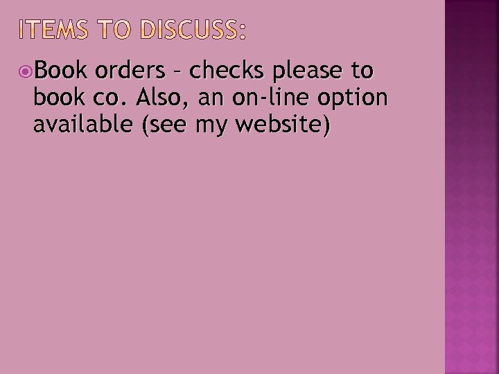 Book orders – checks please to book co. Also, an on-line option available
