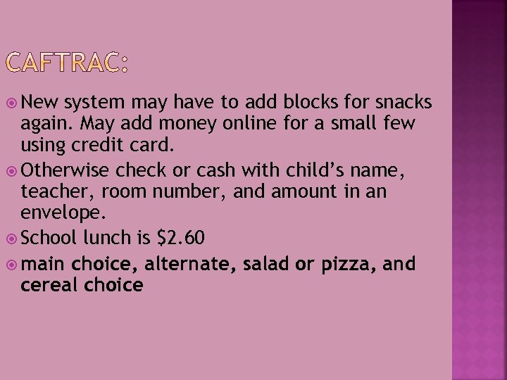 New system may have to add blocks for snacks again. May add money