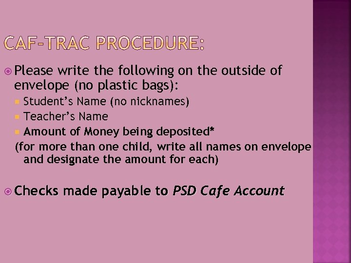 Please write the following on the outside of envelope (no plastic bags): Student's